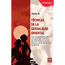 Técnicas De La Sexualidad Oriental (Workshop (robin Book))
