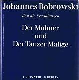 Johannes Bobrowski liest die Erz?hlungen Der Mahner und Der T?nzer Malige (Inkl. zwei Schallplatten)