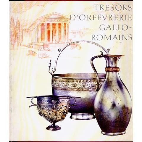 Trésors d'orfèvrerie gallo-romains : [exposition], Musée du Luxembourg, Paris, 8 février-23 avril 1989, Musée de la civilisation gallo-romaine, Lyon, 16 mai-27 août 1989