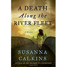 A Death Along the River Fleet: A Mystery (Lucy Campion Mysteries) by Susanna Calkins (2016-04-12)