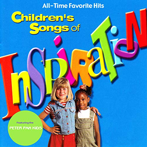 All-time Favorite Hits: Children's Songs of Inspiration