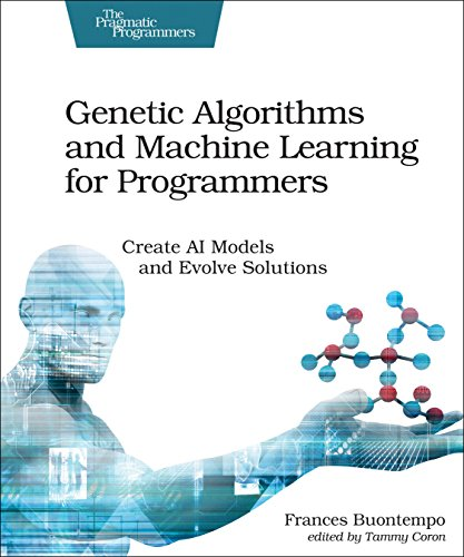 Genetic Algorithms and Machine Learning for Programmers (Pragmatic Programmers)