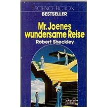 Mr. Joenes wundersame Reise.
