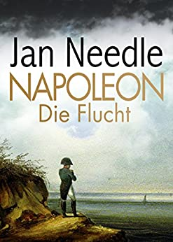 Napoleon – Die Flucht (Kindle Single)