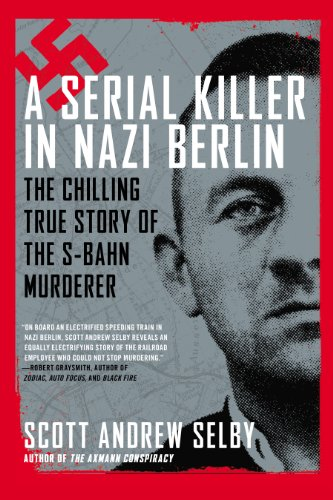 Preisvergleich Produktbild A Serial Killer in Nazi Berlin: The Chilling True Story of the S-Bahn Murderer