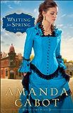 Waiting for Spring (Westward Winds Book #2): A Novel