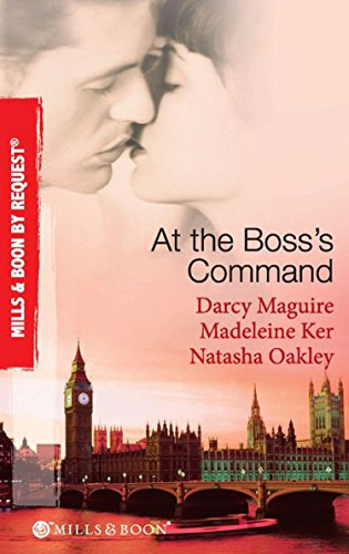 At The Boss's Command: Taking on the Boss / The Millionaire Boss's Mistress / Accepting the Boss's Proposal (Mills & Boon By Request) (English Edition)