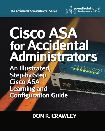 cisco-asa-for-accidental-administrators-an-illustrated-step-by-step-asa-learning-and-configuration-g