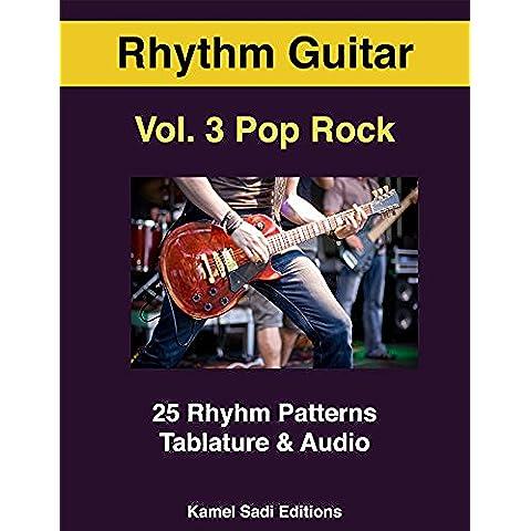 Rhythm Guitar Vol. 3: Pop Rock Patterns (English Edition) - Guitar Method Vol