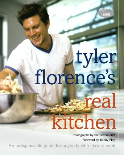 Tyler Florence's Real Kitchen: An Indespensible Guide for Anybody Who Likes to Cook: A Cookbook (English Edition)