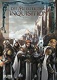 Die Meister der Inquisition. Band 6: Im Angesicht des Chaos
