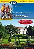 Radreiseführer BVA Die schönsten Radtouren rund um Hannover mit detaillierten Karten und GPS-Tracks Download - Brigitte Borrmann