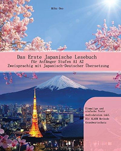 Das Erste Japanische Lesebuch für Anfänger: Stufen A1 A2 Zweisprachig mit Japanisch-deutscher Übersetzung (Gestufte Japanische Lesebücher, Band 1)