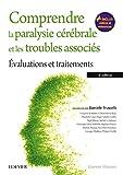 Comprendre la paralysie cérébrale et les troubles associés: Evaluations et traitements (French Edition)
