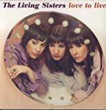Living Sisters: Love to Live [Vinyl LP] (Vinyl)