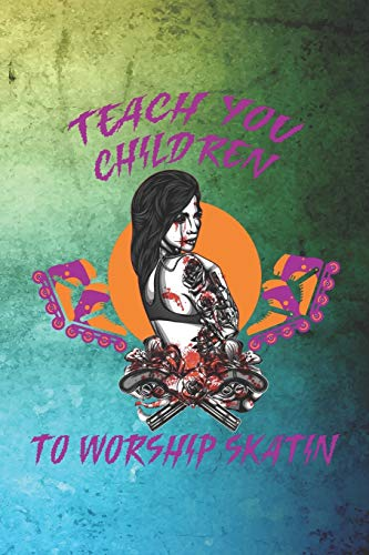 Teach You Children To Worship Skatin: Roller Derby Notebook Journal Composition Blank Lined Diary Notepad 120 Pages Paperback Green