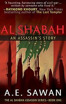 AL SHABAH: An Assassin's Story (The Al Shabah Assassin Series - Book One) by [Sawan, A.E.]