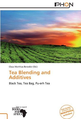 Tea Blending and Additives: Black Tea, Tea Bag, Pu-erh Tea