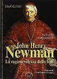 John Henry Newman. La ragionevolezza della fede