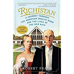 Richistan: A Journey Through the American Wealth Boom and the Lives of the New Rich by Robert Frank(2008-06-24)