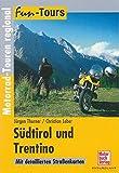 Südtirol und Trentino: Motorrad-Touren regional (Fun-Tours)