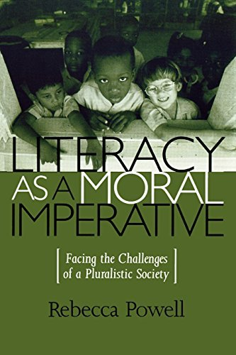 Literacy as a Moral Imperative: Facing the Challenges of a Pluralistic Society (Culture and Education Series) by Rebecca Powell (1999-09-08)