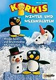 Korkis - Winter und Weihnachten: Witzige Bastel- und Geschenkideen mit Sektkorken (Creativ-Taschenbuecher. CTB)