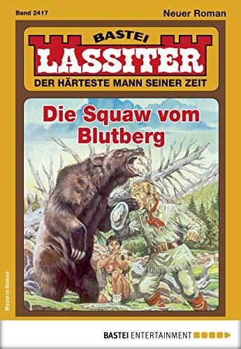 Lassiter 2417 - Western: Die Squaw vom Blutberg