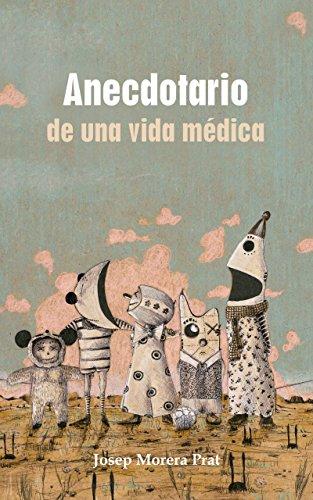 Anecdotario de una vida médica por Josep Morera Prat