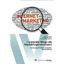 Corporate Blogs als Marketinginstrument: Nutzungsverhalten deutscher Unternehmen by Marko Sarstedt (2012-04-17)