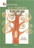 Image de Réenchanter son histoire familiale : Petite introduction à la psychogénéalogie