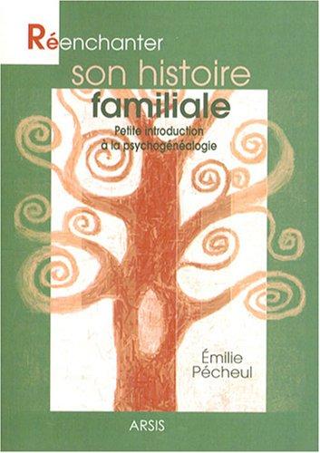Réenchanter son histoire familiale : Petite introduction à la psychogénéalogie