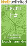 Learn F#: Functional Programming. (English Edition)