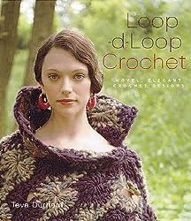 Loop-d-loop Crochet: Novel, Elegant Crochet Designs
