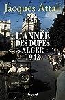 L'année des dupes 1943 par Attali