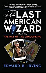 Day of the Dragonking (The Last American Wizard Book 1)