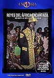 Reyes del Africa Encantada [DVD]