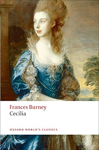 Cecilia, or Memoirs of an Heiress (Oxford World's Classics) (Frances Burney)