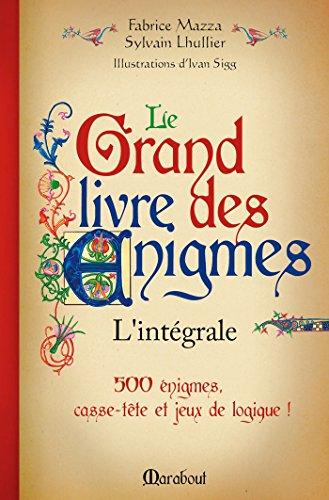 Le grand livre des énigmes : L'intégral