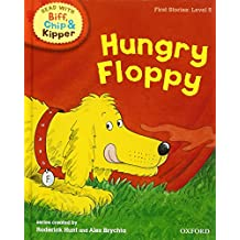 Oxford Reading Tree Read With Biff, Chip, and Kipper: First Stories: Level 5: Hungry Floppy