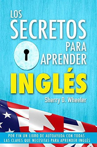 Los secretos para aprender inglés: Por fin un libro de autoayuda con todas las claves