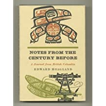 Notes From the Century Before: A Journal of British Columbia by Edward Hoagland (1969-06-01)