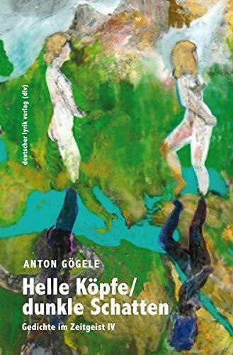 Helle Köpfe/dunkle Schatten: Gedichte im Zeitgeist· Band 4 (deutscher lyrik verlag)