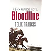 Bloodline (Dick Francis Novel) by Felix Francis (2012-09-13)
