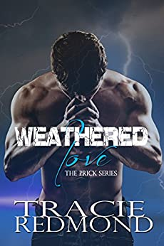 Weathered Love (The Prick Series Book 2) by [Redmond, Tracie]