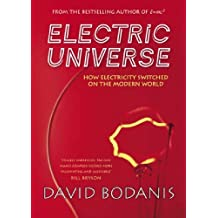 The Electric Universe by David Bodanis (2005-01-20)