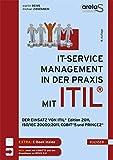 IT-Service-Management in der Praxis mit ITIL®: Der Einsatz von ITIL® Edition 2011, ISO/IEC 20000:2011, COBIT® 5 und PRINCE2®