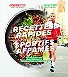 Recettes rapides pour sportifs affames