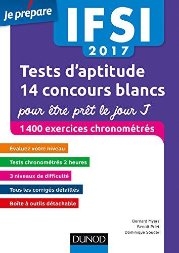 IFSI 2017 Tests d'aptitude : 14 concours blancs pour tre prt le jour J: 1400 exercices chronomtrs