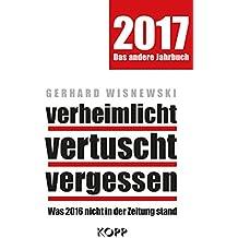 verheimlicht - vertuscht - vergessen 2017: Was 2016 nicht in der Zeitung stand